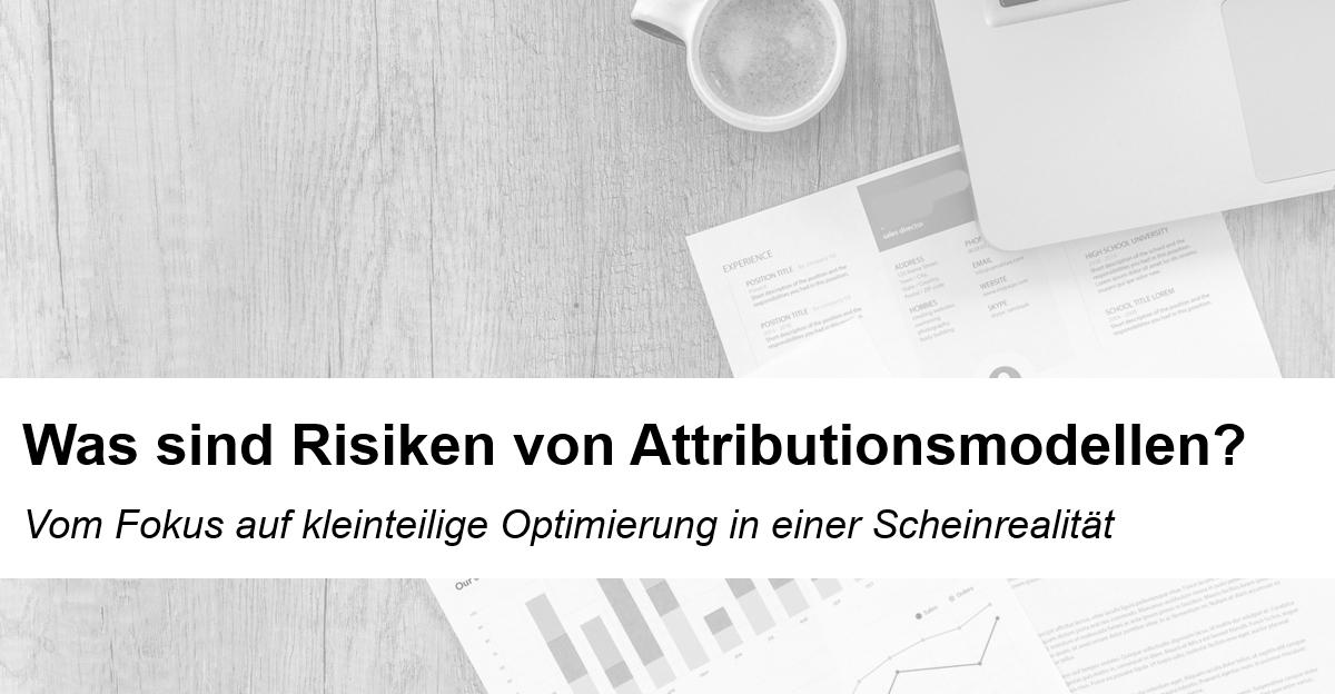 Beitrag: Risiken von Attributionsmodellen